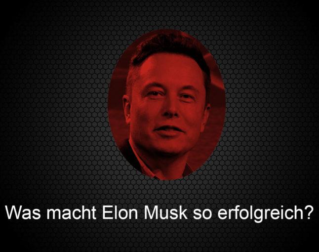 Was macht Elon Musk so erfolgreich?